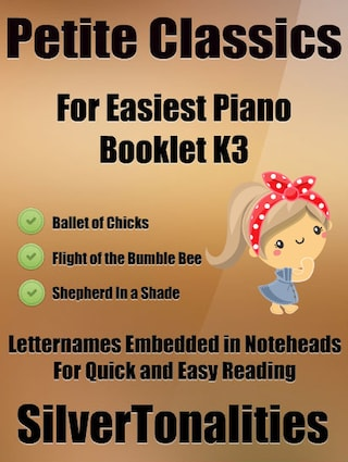Petite Classics for Easiest Piano Booklet K3