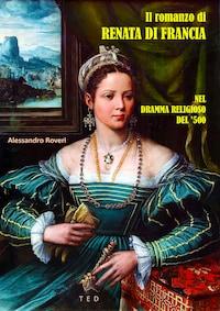 Il romanzo di Renata di Francia