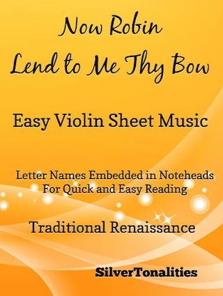 Now Robin Lend to Me Thy Bow Easy Violin Sheet Music