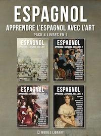 Pack 4 Livres En 1 - Espagnol - Apprendre l'Espagnol avec l'Art