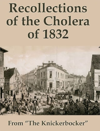 Recollections of the Cholera of 1832