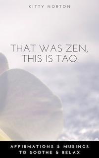 That Was Zen, This Is Tao