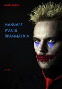 Manuale d'Arte Drammatica