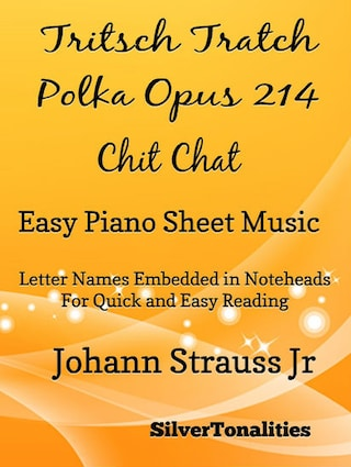 Tritsch Tratsch Polka Opus 214 Chit Chat Easy Piano Sheet Music Tadpole Edition