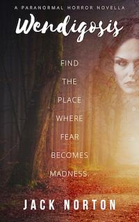 Wendigosis: A Paranormal Horror Novella