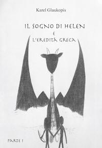 Il sogno di Helen e l'eredità greca. Parte I