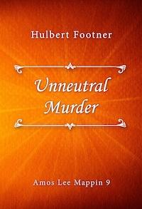 Unneutral Murder