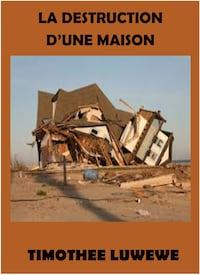 La Destruction d'une Maison