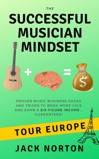 Tour Europe: The Successful Musician Mindset