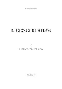 Il sogno di Helen e l'eredità greca. Parte II