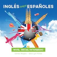 Curso di ingles, Ingles para Espanoles, Nivel Inicial-Intermedio