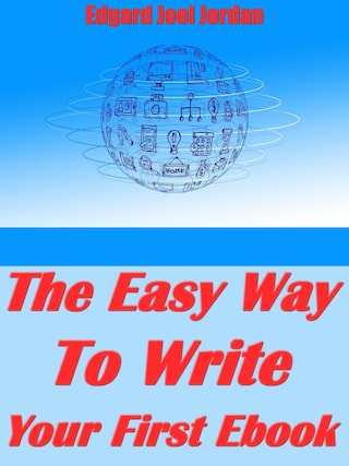 The Easy Way To Write Your First Ebook