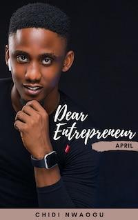 Dear Entrepreneur: April