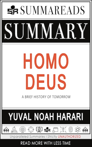 Summary of Homo Deus: A Brief History of Tomorrow by Yuval Noah Harari