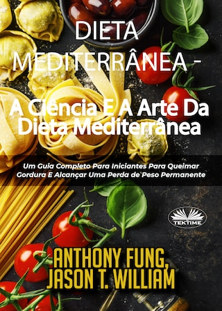 Dieta Mediterrânea - A Ciência E A Arte Da Dieta Mediterrânea
