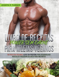 Livro De Receitas Power Sem Carne Para Atletas Veganos