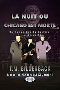 La Nuit Ou Chicago Est Morte - Un Roman Sur La Justice Et La Sécurité