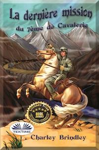 La Dernière Mission Du 7ème De Cavalerie