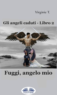 Fuggi, Angelo Mio
