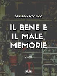 Il Bene E Il Male, Memorie