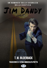 Jim Dandy - Un Romanzo Sulla Sicurezza Della Giustizia