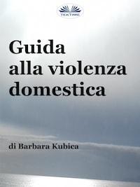 Guida Alla Violenza Domestica