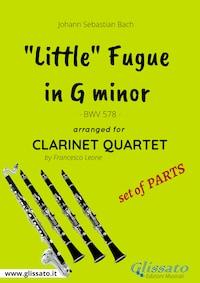 """Little"" Fugue in G minor - Clarinet Quartet set of PARTS"
