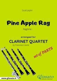 Pine Apple Rag - Clarinet Quartet set of PARTS