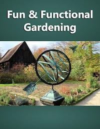 Fun and Functional Gardening