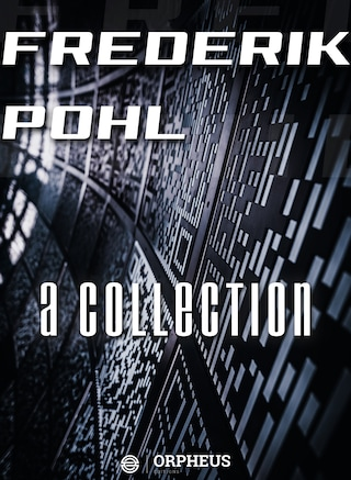 Frederik Pohl: A Collection