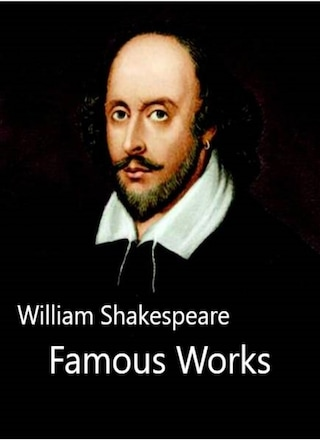 William Shakespeare Famous Works