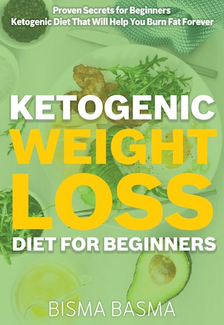 Ketogenic Weight Loss Diet for Beginners