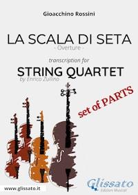 La Scala di Seta (overture) String Quartet - Set of parts