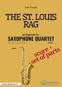 The St. Louis Rag - Saxophone Quartet score & parts