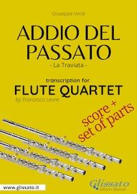 Addio del Passato - Flute Quartet score & parts