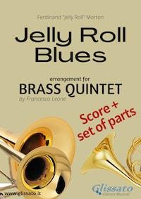 Jelly Roll Blues - Brass Quintet Quintet score & parts