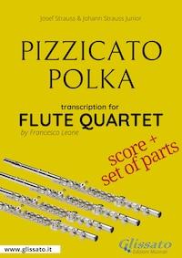 Pizzicato Polka - Flute Quartet score & parts
