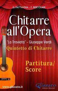 """""""Chitarre all'Opera"""" Quintetto di Chitarre (partitura)"""