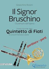 Il Signor Bruschino - Quintetto di Fiati partitura e parti