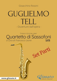 Guglielmo Tell - Quartetto di Sassofoni (Set parti)