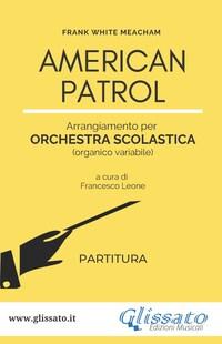 American Patrol - Orchestra scolastica (SMIM) partitura