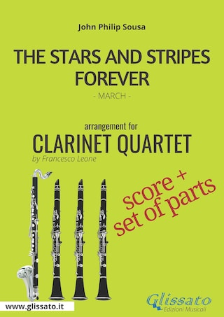 The Stars and Stripes Forever - Clarinet Quartet score & parts