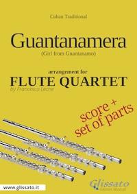 Guantanamera - Flute Quartet score & parts