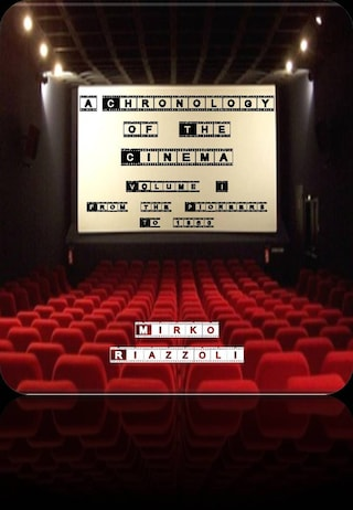 A Chronology of the Cinema Volume 1 From the pioneers to 1960