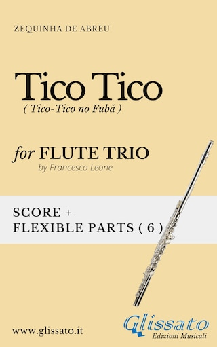 Tico Tico - Flexible Flute Trio score & parts