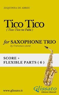 Tico Tico - Flexible Sax Trio score & parts
