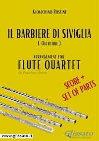 Il Barbiere di Siviglia (overture) Flute quartet score & parts