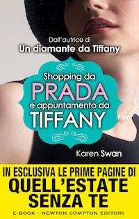 Shopping da Prada e appuntamento da Tiffany