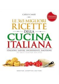 Le 365 migliori ricette della cucina italiana