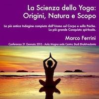 La scienza dello Yoga. Origini, natura e scopo